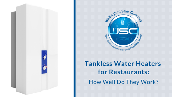 Tankless Water Heaters for Restaurants: How Well Do They Work?