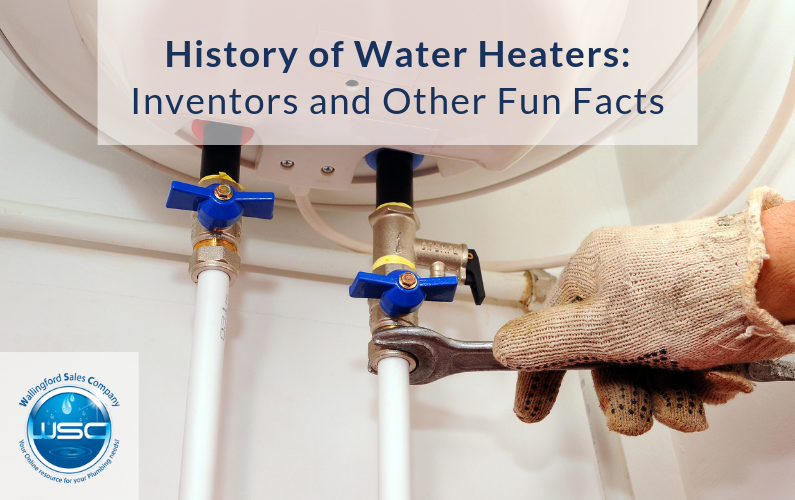 History of Water Heaters: Inventors and Other Fun Facts