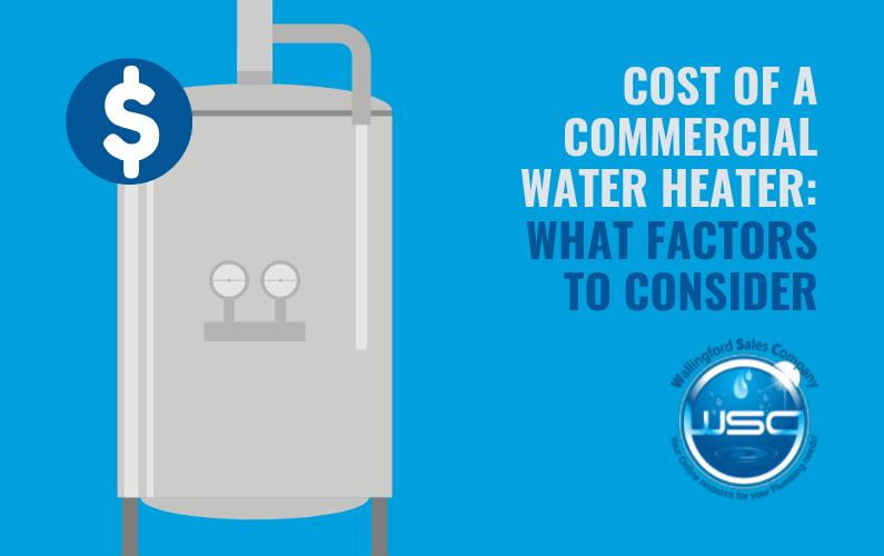 Cost of a Commercial Water Heater: What Factors to Consider
