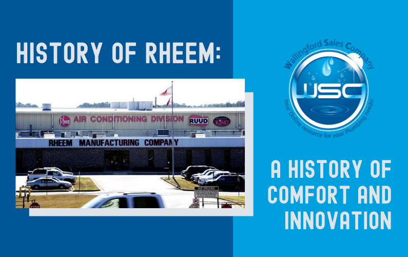 History of Rheem: A History of Comfort and Innovation