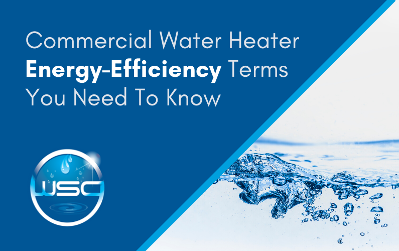 Commercial Water Heater Energy-Efficiency Terms You Need to Know