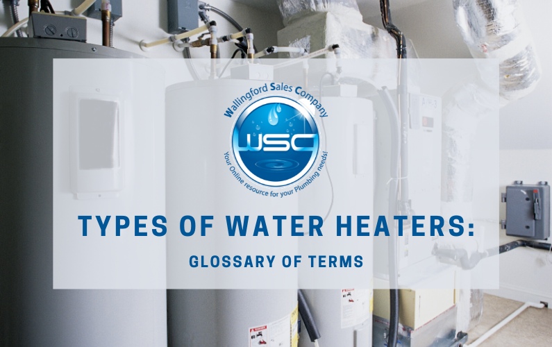 Types of Water Heaters: Glossary of Terms