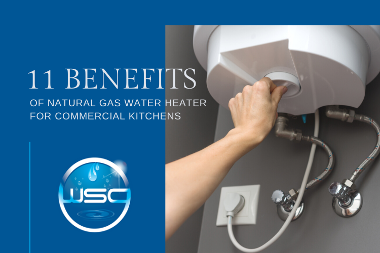 11 Benefits of Natural Gas Water Heater for Commercial Kitchens