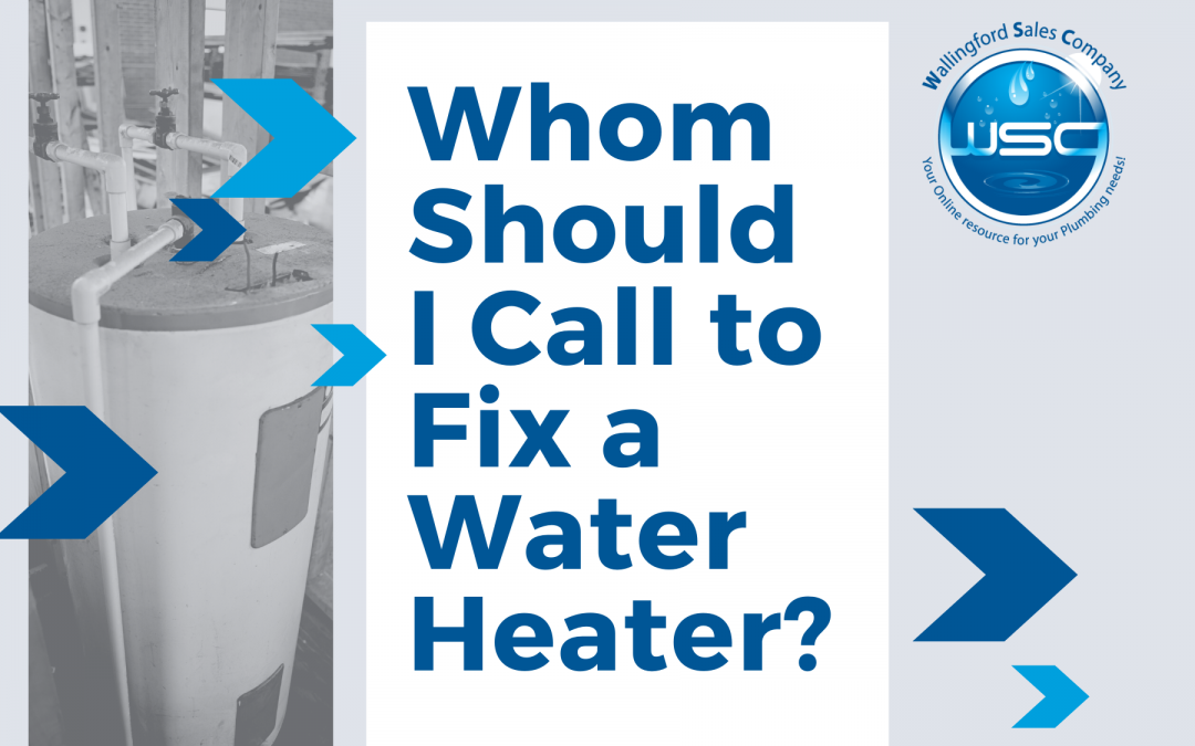 Whom Should I Call to Fix a Water Heater