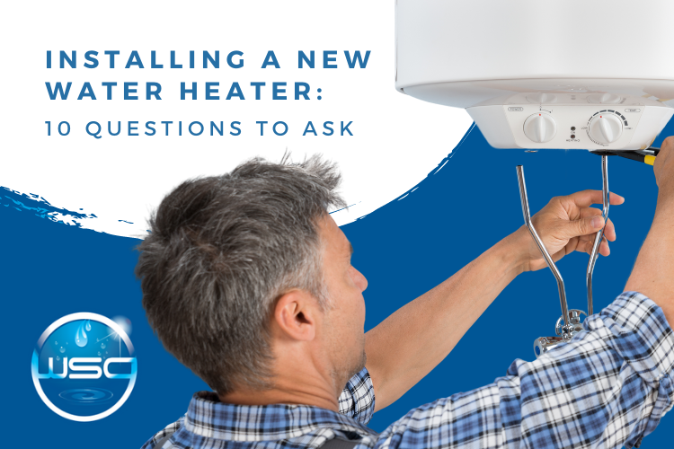Installing a New Water Heater: 10 Questions to Ask