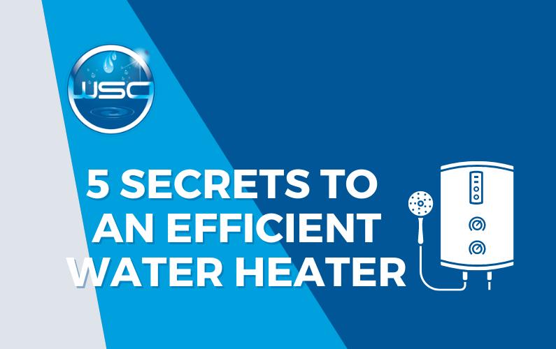 5 Secrets to an Efficient Water Heater
